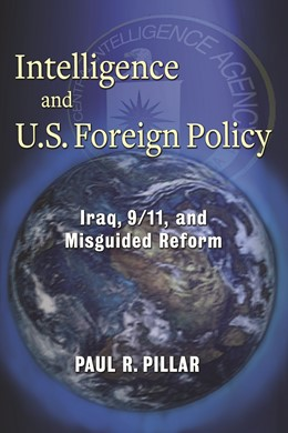Abbildung von Pillar   Intelligence and U.S. Foreign Policy   2011