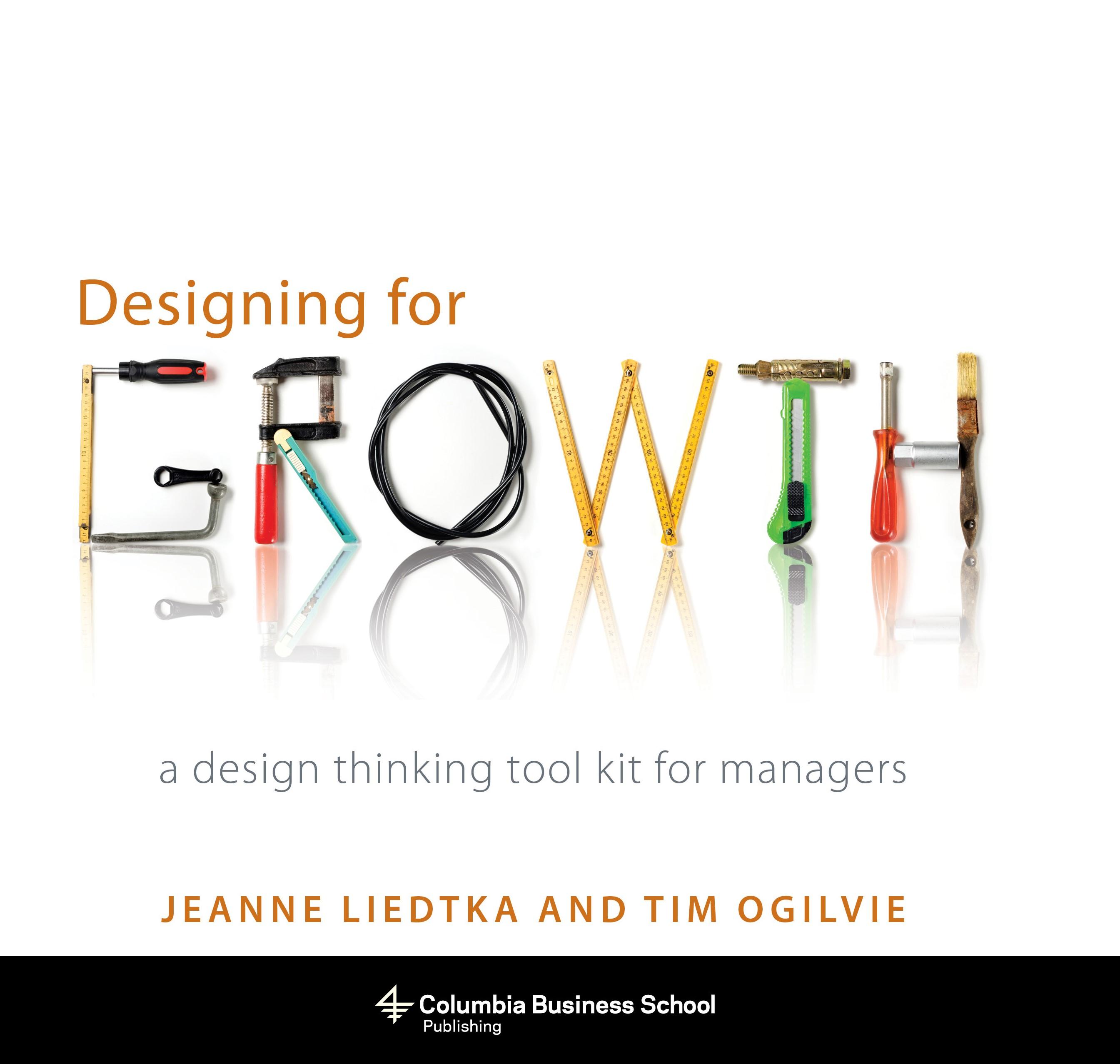 Abbildung von Liedtka / Ogilvie | Designing for Growth | 2011