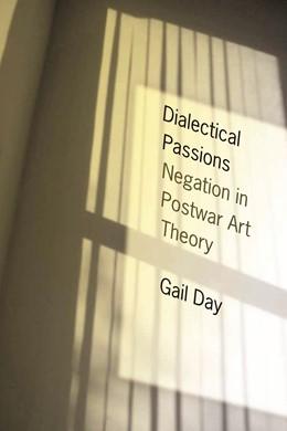 Abbildung von Day | Dialectical Passions | 2010 | Negation in Postwar Art Theory