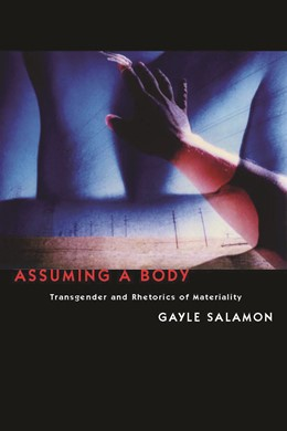 Abbildung von Salamon | Assuming a Body | 2010 | Transgender and Rhetorics of M...