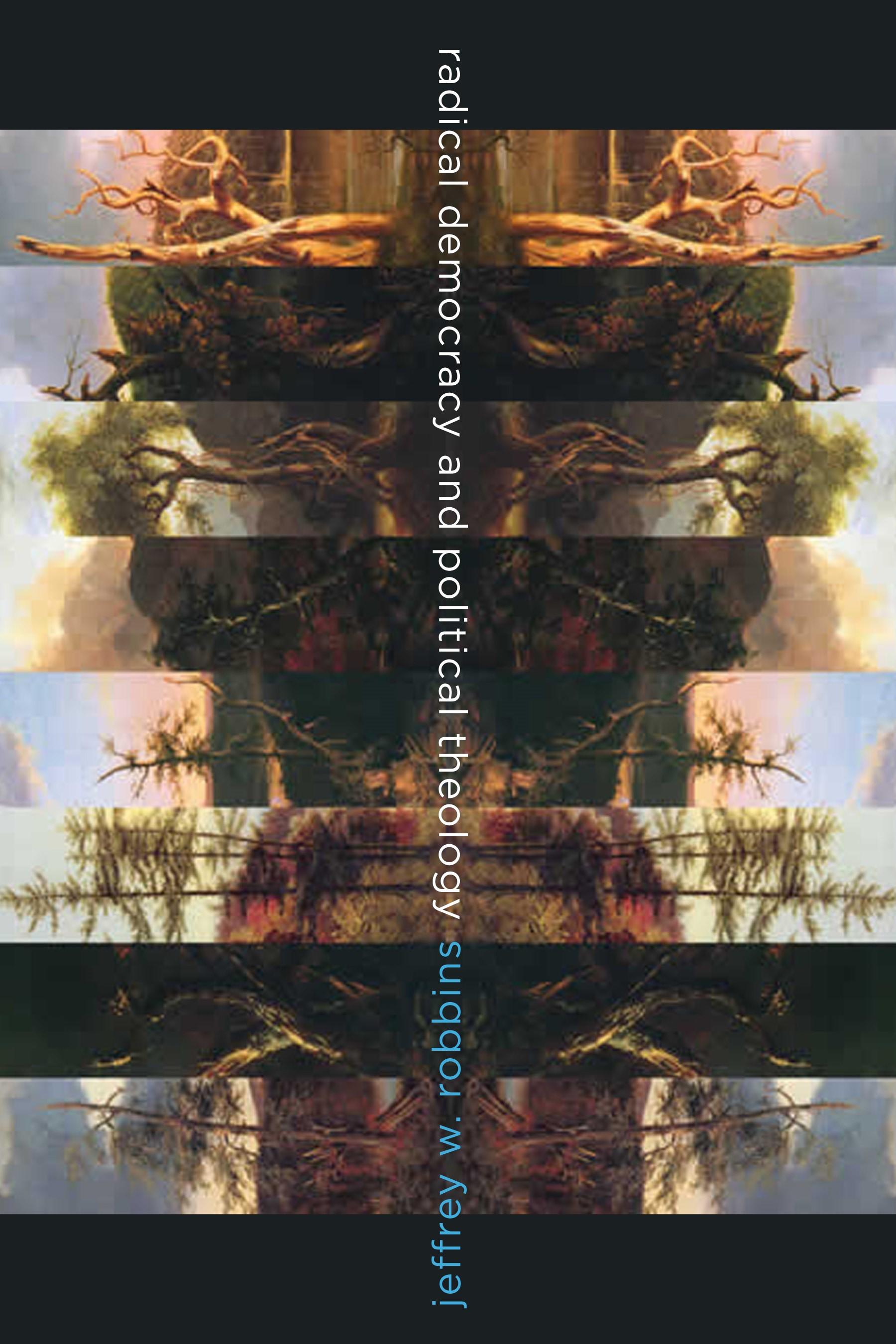 Abbildung von Robbins | Radical Democracy and Political Theology | 2011