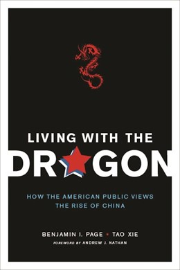 Abbildung von Page / Xie | Living with the Dragon | 2010 | How the American Public Views ...
