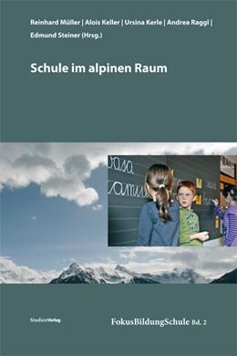 Abbildung von Müller / Keller / Kerle / Raggl / Steiner   Schule im alpinen Raum   2011   2