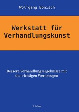 Abbildung von Bönisch | Werkstatt für Verhandlungskunst | 1. Auflage 2011 | 2011 | Bessere Verhandlungsergebnisse...