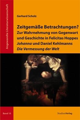 Abbildung von Scholz | Zeitgemäße Betrachtungen? | 2012 | Zur Wahrnehmung von Gegenwart ... | 15