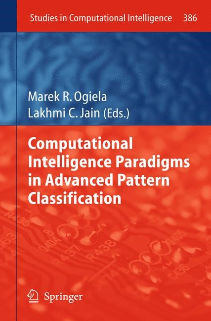 Computational Intelligence Paradigms in Advanced Pattern Classification | Ogiela / Jain, 2012 | Buch (Cover)