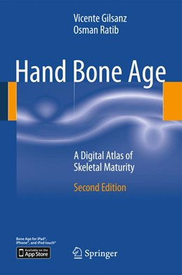 Abbildung von Gilsanz / Ratib | Hand Bone Age | 2011 | A Digital Atlas of Skeletal Ma...