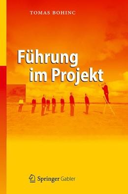 Abbildung von Bohinc   Führung im Projekt   2012   Führungswissen für Projektleit...