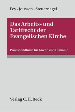 Abbildung von Fey / Joussen   Das Arbeits- und Tarifrecht der Evangelischen Kirche   1. Auflage   2012   beck-shop.de