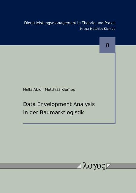 Abbildung von Abidi / Klumpp | Data Envelopment Analysis in der Baumarktlogistik | 2011