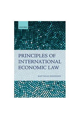 Abbildung von Herdegen | Principles of International Economic Law | 1. Auflage | 2013 | beck-shop.de