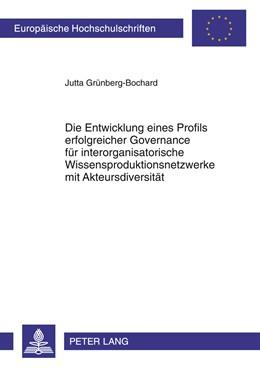 Abbildung von Grünberg-Bochard | Die Entwicklung eines Profils erfolgreicher Governance für interorganisatorische Wissensproduktionsnetzwerke mit Akteursdiversität | 2011 | Eine theoretische Betrachtung ... | 3393