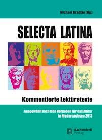 Abbildung von Bradtke   Selecta Latina - Kommentierte Lektüretexte   2011