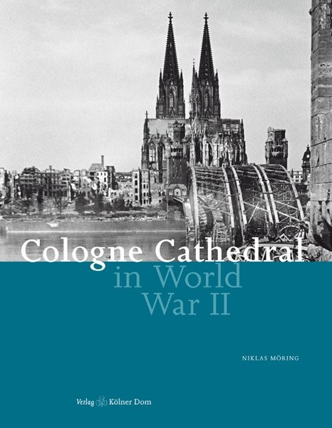 Cologne Cathedral in World War II | Möring, 2011 | Buch (Cover)