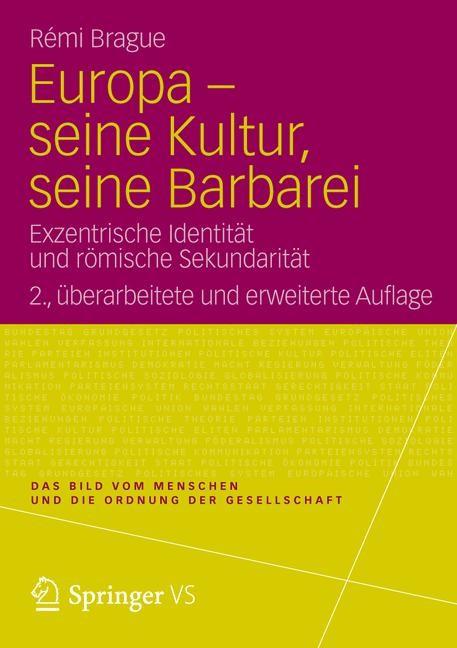 Europa - seine Kultur, seine Barbarei | Brague | Aus dem Französischen von Gennaro Ghirardelli, 2012 | Buch (Cover)