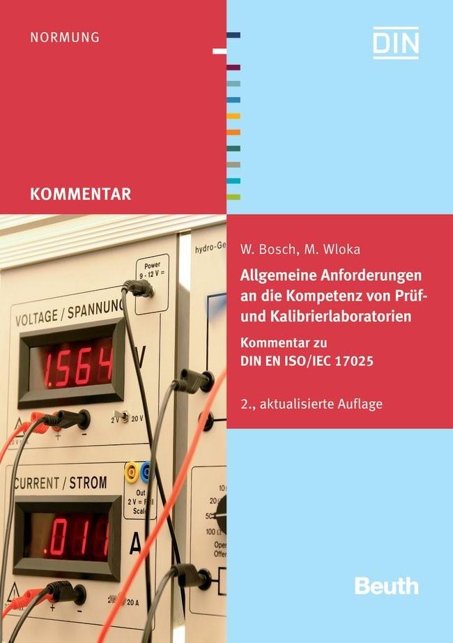 Allgemeine Anforderungen an die Kompetenz von Prüf- und Kalibrierlaboratorien | Bosch / Wloka, 2011 (Cover)