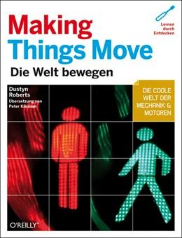 Abbildung von Dustyn Roberts | Making Things Move | 2011 | Die Welt bewegen