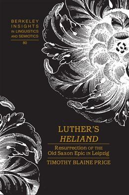 Abbildung von Price | Luther's Heliand | 2011 | Resurrection of the Old Saxon ... | 80