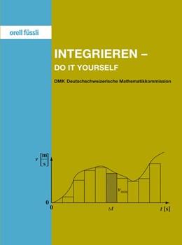 Abbildung von / Akveld / Eisler | Integrieren - do it yourself | 2010 | Aufgaben, Lösungen, kurze Theo...