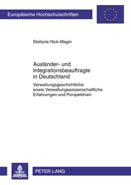 Abbildung von Nick-Magin | Ausländer- und Integrationsbeauftragte in Deutschland | 2011 | Verwaltungsgeschichtliche sowi... | 3391