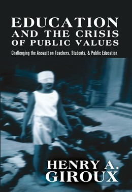Abbildung von Giroux | Education and the Crisis of Public Values | 2011 | Challenging the Assault on Tea... | 400