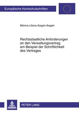 Abbildung von Ibagón-Ibagón | Rechtsstaatliche Anforderungen an den Verwaltungsvertrag am Beispiel der Schriftlichkeit des Vertrages | 2011 | 5232