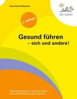 Abbildung von Matyssek | Gesund führen - sich und andere! | 2. Auflage | 2020 | Trainingsmanual zur psychosozi...