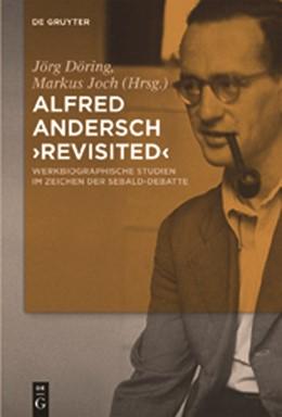 Abbildung von Döring / Joch | Alfred Andersch revisited | 2011 | Werkbiographische Studien im Z...
