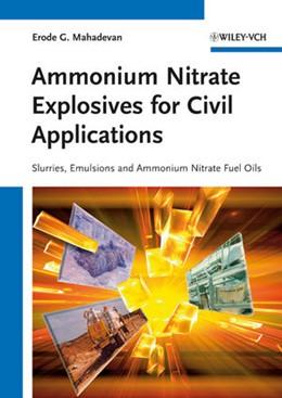 Abbildung von Mahadevan | Ammonium Nitrate Explosives for Civil Applications | 1. Auflage | 2013 | beck-shop.de
