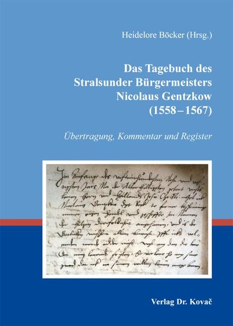 Abbildung von Böcker | Das Tagebuch des Stralsunder Bürgermeisters Nicolaus Gentzkow (1558–1567) | 2011