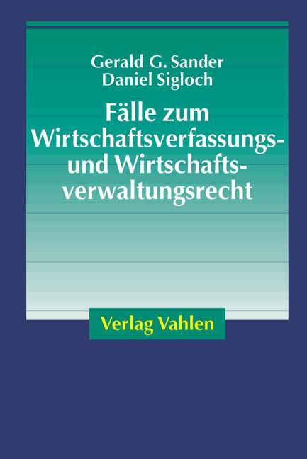 Fälle zum Wirtschaftsverfassungs- und Wirtschaftsverwaltungsrecht | Sander / Sigloch, 2003 | Buch (Cover)