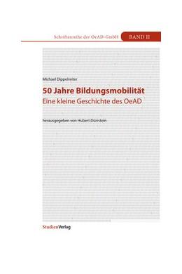 Abbildung von Dippelreiter / Dürrstein | 50 Jahre Bildungsmobilität | 2011 | Eine kleine Geschichte des OeA... | 2
