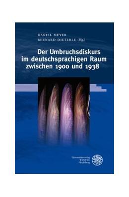Abbildung von Meyer / Dieterle | Der Umbruchsdiskurs im deutschsprachigen Raum zwischen 1900 und 1938 | 2011 | 63
