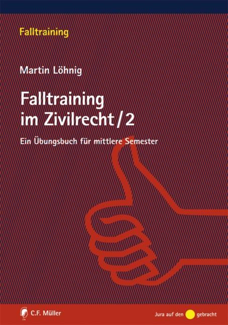 Falltraining im Zivilrecht 2 | Löhnig, 2008 | Buch (Cover)