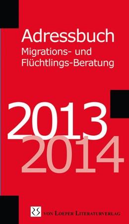 Abbildung von Adressbuch Migrations- und Flüchtlingsberatung 2013/2014   1. Auflage   2013   beck-shop.de