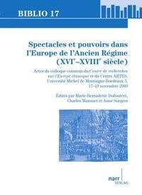 Spectacles et pouvoirs dans l'Europe de l'Ancien Régime (XVIe - XVIIIe siècle) | Dufourcet / Mazouer / Surgers, 2011 | Buch (Cover)