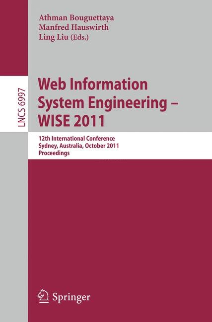 Web Information System Engineering - WISE 2011 | Bouguettaya / Hauswirth / Liu, 2011 | Buch (Cover)