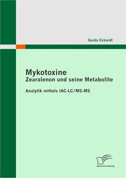 Abbildung von Eckardt | Mykotoxine: Zearalenon und seine Metabolite - Analytik mittels IAC-LC/MS-MS | 2011