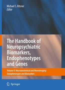 Abbildung von The Handbook of Neuropsychiatric Biomarkers, Endophenotypes and Genes | 2009 | 2009