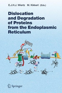 Abbildung von Dislocation and Degradation of Proteins from the Endoplasmic Reticulum | 2005 | 2006