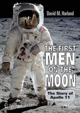 Abbildung von Harland | The First Men on the Moon | 2007 | 2007 | The Story of Apollo 11