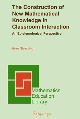 Abbildung von Steinbring | The Construction of New Mathematical Knowledge in Classroom Interaction | 2005 | 2006