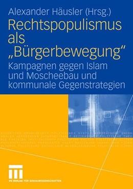 Abbildung von Häusler | Rechtspopulismus als 'Bürgerbewegung' | 2008 | 2008 | Kampagnen gegen Islam und Mosc...