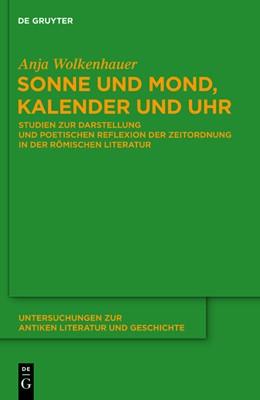 Abbildung von Wolkenhauer | Sonne und Mond, Kalender und Uhr | 1. Auflage | 2011 | Studien zur Darstellung und po...