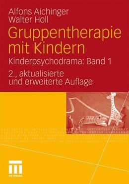 Abbildung von Aichinger / Holl | Gruppentherapie mit Kindern | 2. Auflage | 2010 | beck-shop.de