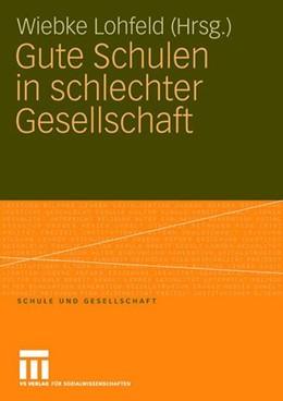 Abbildung von Lohfeld   Gute Schulen in schlechter Gesellschaft   1. Auflage   2009   beck-shop.de