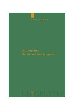 Abbildung von Zwierlein | Petrus in Rom | 1. Auflage | 2009 | Die literarischen Zeugnisse. M...