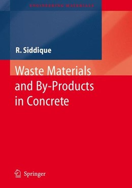 Abbildung von Siddique | Waste Materials and By-Products in Concrete | 2008 | 2007
