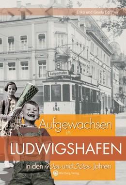 Abbildung von Böhmer | Aufgewachsen in Ludwigshafen in den 40er & 50er Jahren | 2009