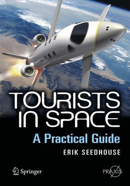 Abbildung von Seedhouse | Tourists in Space | 2008 | 2008 | A Practical Guide